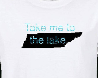 Tennessee T-shirt take me to the lake distressed letters