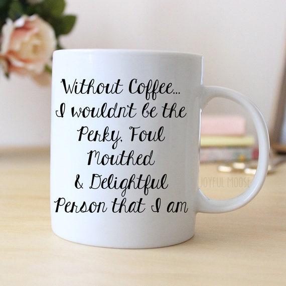 Funny Coffee Mug Funny Gift Funny Saying Coffee Mug