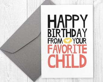 Mum Birthday Card - Printable Happy Birthday card for mom - Funny Mom Birthday Card - Happy Birthday from Your Favorite Child