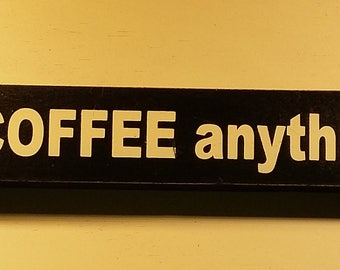 With enough coffee anything is possible, 18 inch shelf sitter, wooden sign