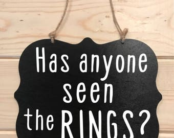 Wedding Sign Ring Bearer Has anyone seen the Rings Decor Aisle Decoration Handheld Custom Bride Too late to run here comes the bride