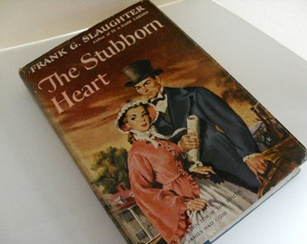 The Stubborn Heart - Frank G. Slaughter, Civil War, Reconstruction, the South, plantation, doctor, vintage book