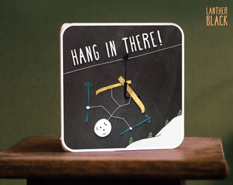Hang in there card / Encouragement card / Motivational card / Inspiring card / Funny encouraging card / SM17