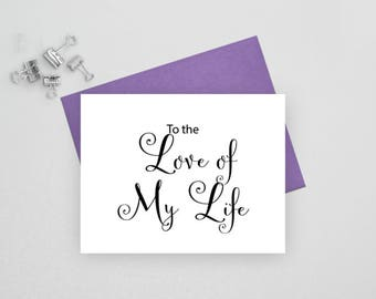 To the love of my life card, wedding stationery, wedding stationary, folded note card, folded wedding card, wedding note cards, wedding card