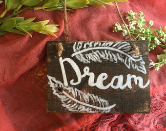 Dream Sign, Dream Wood Sign, Mini Wood Sign, Inspirational Wall Art, Rustic Sign, Rustic Decor, Home Decor, Wall Art, Vintage Decor