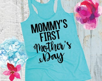 Mother's Day Tank Top. Pregnancy Mother's Day Shirt. Mommy's First Mother's Day® Tank.