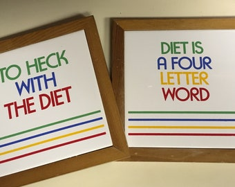 Diet is a Four Letter Word and To Heck With This Diet Trivets