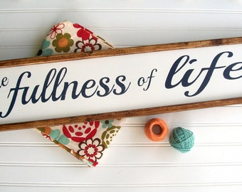 Fixer Upper Sign . The Fullness of Life . Home Sign . Farmhouse . Fall Decor. Farmhouse Kitchen . Fixer Upper . 30 x 7 . Modern Farmhouse .