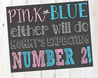 Pink or Blue Either Will Do Mommy's Expecting Number 2! Printable Chalkboard Pregnancy Announcement Sign Digital File - boy girl - baby