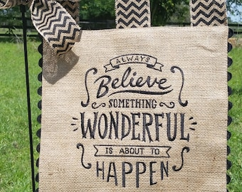 Embroidered Burlap Garden Flag - Believe Something Wonderful - Matching Chevron Tabs and Bow