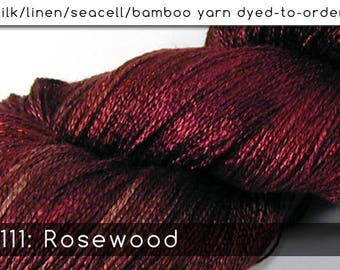 DtO 111: Rosewood on Silk/Linen/Seacell/Bamboo Yarn Custom Dyed-to-Order