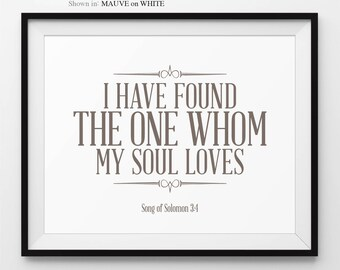 I Have Found The One Whom My Soul Loves Song Of Solomon 3:4 Religious Home Decor Christian Wall Decor Bible Verse Print Faith Quote Signs