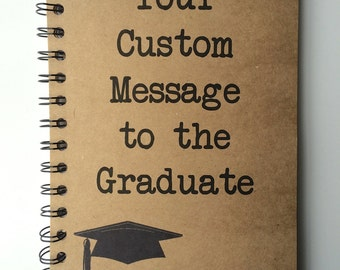 Graduation Gift, Personalized, Graduation Notebook, Daughter, Son, Graduate, Graduation, Custom Message, To the Graduate, Class of 2016