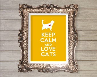 Keep Calm and Love Cats - 8x10- Instant Download - Digital Printable Poster, Print, Typography, Art, Print JPEG Image