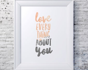 Love Everything About You Paint Art Farmhouse Country Cottage Chic Digital Print INSTANT DOWNLOAD