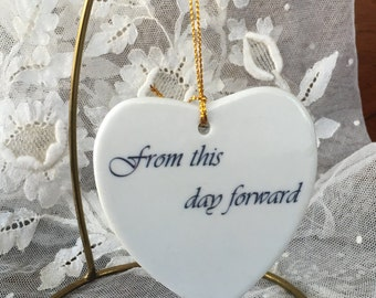 """Lovely Flat Heart Ornament - """"from this day forward"""""""