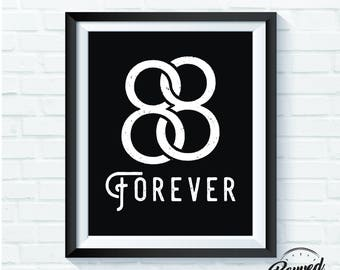 Print: 88 Forever - Instant Download