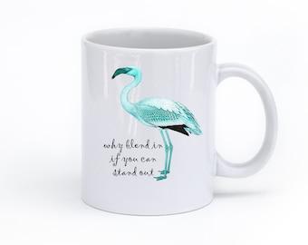 Flamingo Coffee Mug - Diversity Coffee Mug - Graduation Gift - Inspirational Gift - Mug with Sayings - Flamingo Gift - Funny Mug