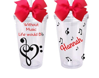 Without Music, Life Would Bb, Personalized Acrylic Tumbler