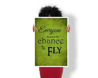 Wicked Everyone Deserves the Chance to fly witch Oz - Art Print / Poster / Cool Art - Any Size