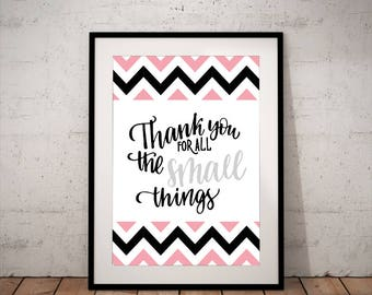 Thank you for all the small things - INSTANT DOWNLOAD - Art, Pink, Black, Grey, Printable Art, Quote, Illustration Artwork, Digital Art
