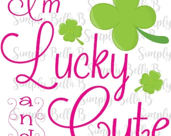 I'm Lucky and Cute - St Patricks Day INSTANT DOWNLOAD Printable Digital Iron-On Transfer Design - DIY