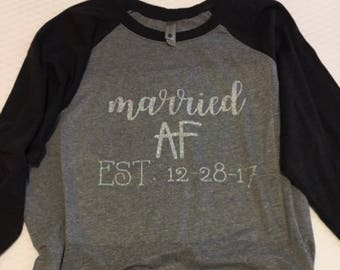 Married AF, Married AF shirt, married af raglan, raglan shirt, married shirt, just married, newlyweds