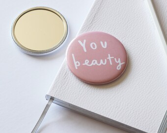 You Beauty Pocket Mirror - purse mirror - bridesmaid gift - gift for her