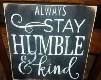 Always Stay Humble & Kind - Wood sign - Rustic Decor- Country Decor - Farmhouse Decor - Farmhouse - Rustic wood sign