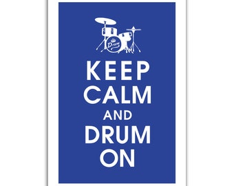 Keep Calm and DRUM ON - 13x19 Art Print (featured in American Blue) Buy 3 get 1 FREE  Keep Calm Art Keep Calm Poster