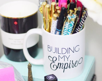 Building My Empire / black and white coffee mug - inspirational mug ceramic - Girlboss - Blair Waldorf - boss lady - entreprenuer - hustle