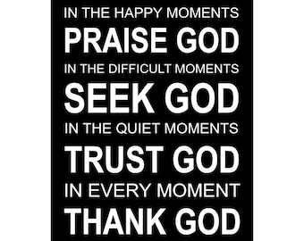 In The Happy Moments Praise God - Available Sizes (8x10) (11x14) (16x20) (18x24) (20x24) (24x30)