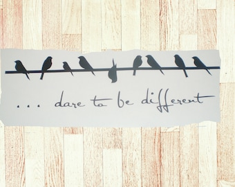 Birds on a wire vinyl decal/black vinyl sticker for wall door laptop/birds on a wire with quote dare to be different/blackvinyl birds  decal