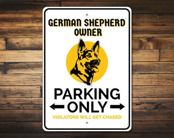 German Shepherd Gift, Shepherd Owner Parking Sign, Dog Lover Gift, Dog Owner Sign, German Shepherd Sign, Quality Aluminum ENS1010124