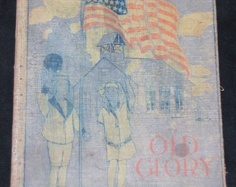 Old Glory: the Story of Our Country's Flag // 1913 Hardback // Rare and 104 years old