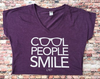 Cool People Smile Women's Inspirational and Motivational Silk Screen Graphic T-Shirt
