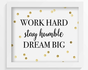Work Hard, Stay Humble, Dream Big, Art Print, Modern Minimalist, Home Decor, Digital Art, Black And White, Workspace, Home Decor, Printable