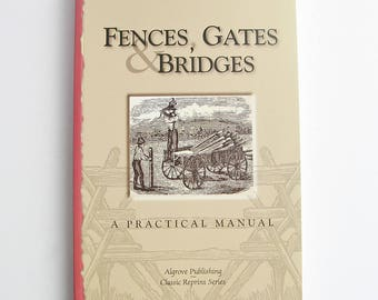 Fences, Gates & Bridges book, DIY woodworking book, how to build a fence, outdoor projects