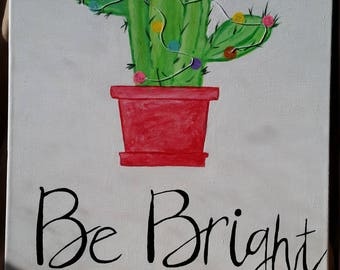 Be Bright Cactus Painting