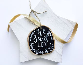 Our First Christmas Ornament, We Said I Do, Personalized Ornament, Custom Wedding Ornament, Hand Painted Ornament, Couples Christmas Gift