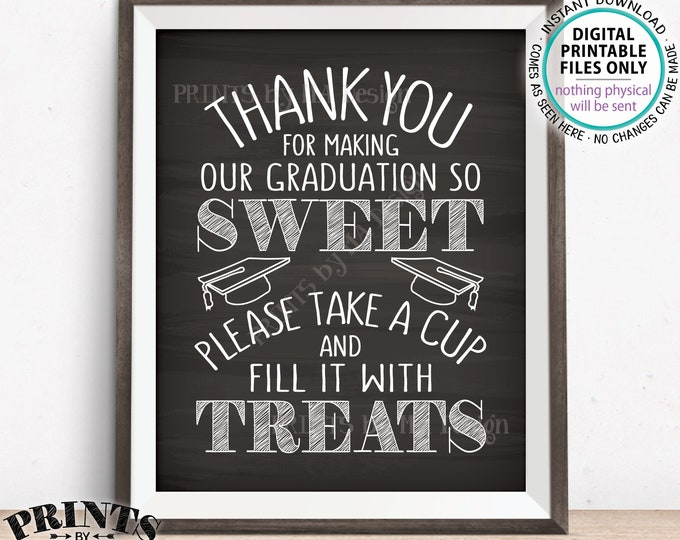 "Thank You for Making Our Graduation so Sweet Please take a Cup and Fill it with Treats Candy Bar, PRINTABLE Chalkboard Style 8x10"" Sign <ID>"