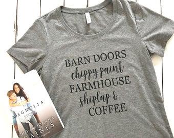 Farmhouse tee, fixer upper, shiplap, barn doors, chippy pain, joanna gaines, coffee