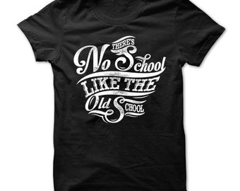 Class Reunion t-shirt Vintage inspired Theres No School like the old school christmas gift for dad