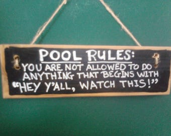 Pool Rules Not Allowed to Hey Y'all WATCH THIS Funny Small Wood sign, Wall Decor, Wood Sayings Sign, Wood Quotes Sign, Wood Wall Art
