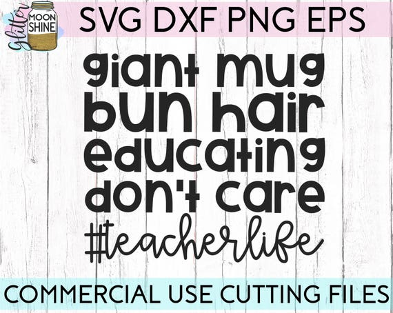 Giant Mug Teacher Life Svg Eps Dxf Png Cutting Files For Silhouette Cameo  Cricut, Funny Teaching, Cute Back To School, Teacher Quote, Saying From ...