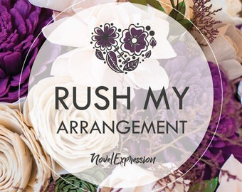 RUSH MY ARRANGEMENT - Process my single arrangement within 3-5 Business Days