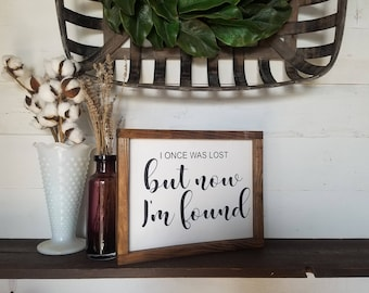 I once was lost but now I'm found, painted wood sign, amazing Grace lyrics, was lost but now I'm found, framed wood sign, painted sign, art