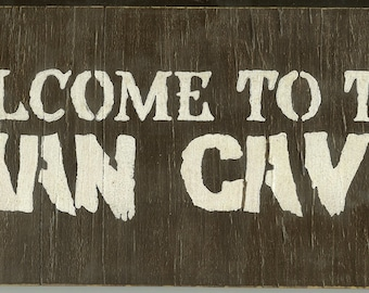 Welcome to the Man Cave - Wooden Sign