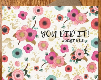 Congratulations Note Card / Every Day Spirit / Graduation Card / Floral Congrats Card / You Did It / Handmade Note Card / Proud Of You