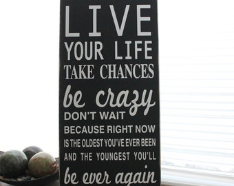 Custom Sign - LIVE YOUR LIFE take chances be crazy... - large wood sign, subway sign, distressed
